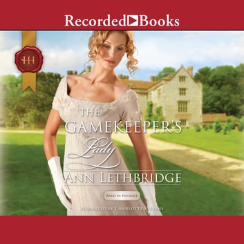 The Gamekeeper's Lady audiobook by Ann Lethbridge