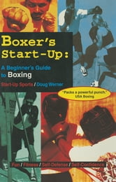 Boxer's Start-Up - A Beginner's Guide to Boxing ebook by Doug Werner