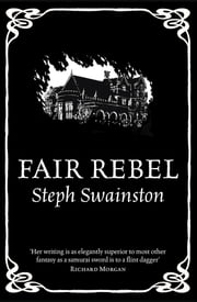 Fair Rebel ebook by Steph Swainston