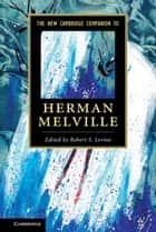 The New Cambridge Companion to Herman Melville ebook by Robert S. Levine