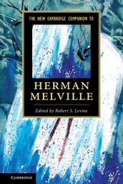 The New Cambridge Companion to Herman Melville ebook by