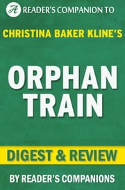 Orphan Train by Christina Baker Kline | Digest & Review ebook by Reader's Companions