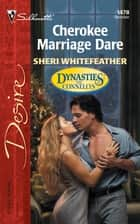 Cherokee Marriage Dare ebook by Sheri WhiteFeather