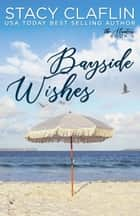 Bayside Wishes - The Hunters, #6 ebook by Stacy Claflin