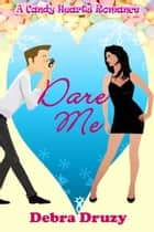 Dare Me ebook by Debra  Druzy