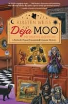 Deja Moo eBook by Kirsten Weiss