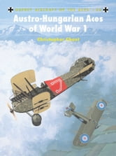 Austro-Hungarian Aces of World War 1 ebook by Chris Chant