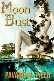 "Moon Dust (A ""Two Moons of Sera"" Short Story) ebook by Pavarti K. Tyler"