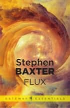 Flux ebook by Stephen Baxter