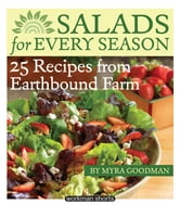 Salads for Every Season: 25 Salads from Earthbound Farm: A Workman Short - 25 Salads from Earthbound Farm: A Workman Short ebook by Myra Goodman