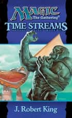 Time Streams ebook by J. Robert King