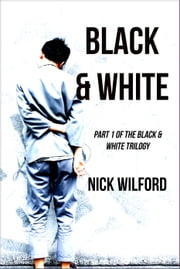 Black & White ebook by Nick Wilford