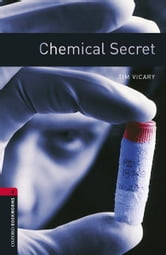 Chemical Secret Level 3 Oxford Bookworms Library ebook by Tim Vicary