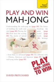Play and Win Mah-jong: Teach Yourself ebook by David Pritchard
