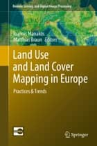 Land Use and Land Cover Mapping in Europe ebook by Ioannis Manakos,Matthias Braun