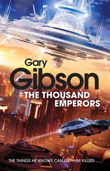 The Thousand Emperors: Final Days 2 ebook by Gary Gibson