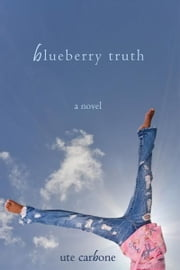 Blueberry Truth ebook by Ute Carbone