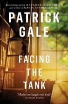 Facing the Tank ebook by Patrick Gale