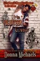 Her Volunteer Cowboy - Harland County Series, #6 ebook by Donna Michaels