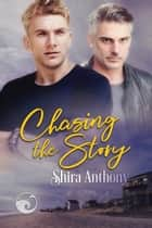 Chasing the Story ebook by Shira Anthony