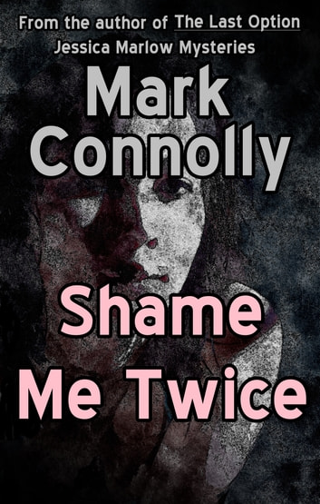 Shame Me Twice ebook by Mark Connolly