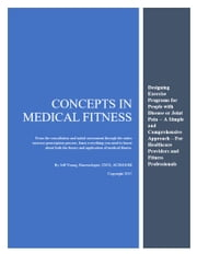 Concepts in Medical Fitness - Designing Exercise Programs for People with Disease or Joint Pain ebook by Jeff Young