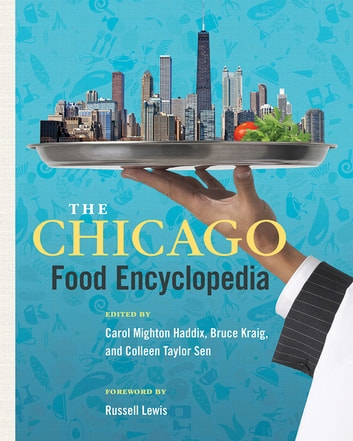 The Chicago Food Encyclopedia ebook by