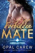 Forbidden Mate ebook by Opal Carew