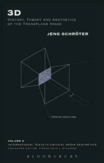 3D - History, Theory and Aesthetics of the Transplane Image ebook by Jens Schröter