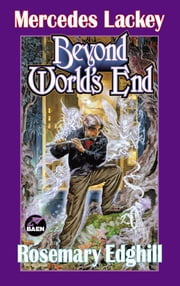 Beyond World's End ebook by Mercedes Lackey,Rosemary Edghill