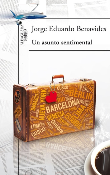 Un asunto sentimental ebook by Benavides, Jorge Eduardo