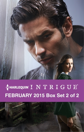 Harlequin Intrigue February 2015 - Box Set 2 of 2 - An Anthology eBook by Angi Morgan,Janie Crouch,Debra & Regan Webb & Black