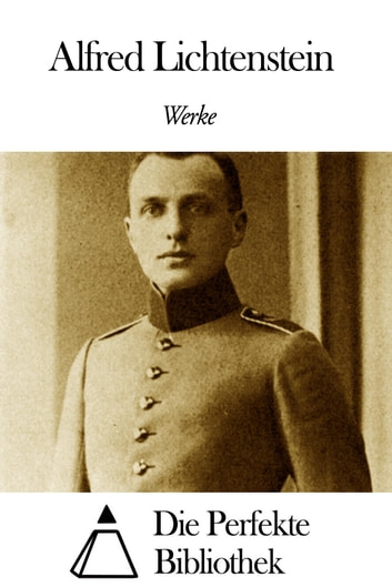 Werke von Alfred Lichtenstein ebook by Alfred Lichtenstein