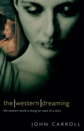 The Western Dreaming ebook by John Carroll