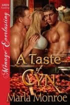 A Taste of Cyn ebook by Marla Monroe