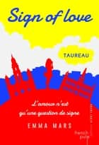 Sign of love - tome 1 Taureau eBook by Emma Mars