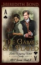The Games She Played ebook by Meredith Bond