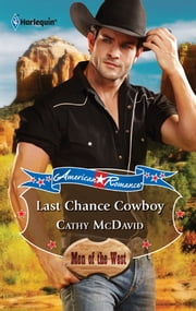 Last Chance Cowboy - A Single Dad Romance ebook by Cathy McDavid