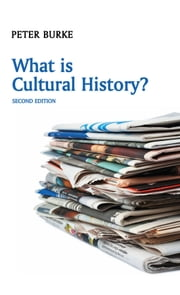 What is Cultural History? ebook by Peter Burke