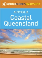 Rough Guides Snapshot Australia: Coastal Queensland ebook by Rough Guides