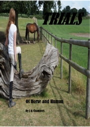 Trials of Horse and Human ebook by J K Chambers