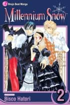 Millennium Snow, Vol. 2 ebook by Bisco Hatori
