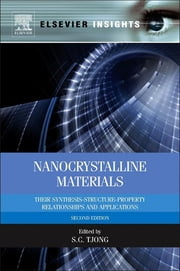 Nanocrystalline Materials - Their Synthesis-Structure-Property Relationships and Applications ebook by Sie-Chin Tjong