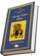 Twenty Years After ebook by Alexandre Dumas