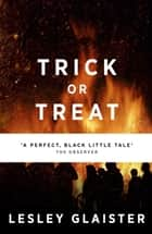 Trick or Treat ebook by Lesley Glaister