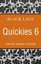 Black Lace Quickies 6 ebook by Virgin Digital