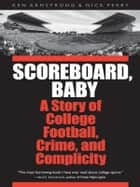Scoreboard, Baby ebook by Ken Armstrong,Nick Perry