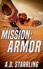 Mission:Armor - A Division Eight Thriller ebook by AD Starrling