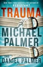 Trauma ebook by Michael Palmer,Daniel Palmer