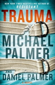Trauma - A Novel ebook by Michael Palmer,Daniel Palmer